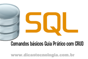 SQL – Comandos básicos (Guia Prático com CRUD)