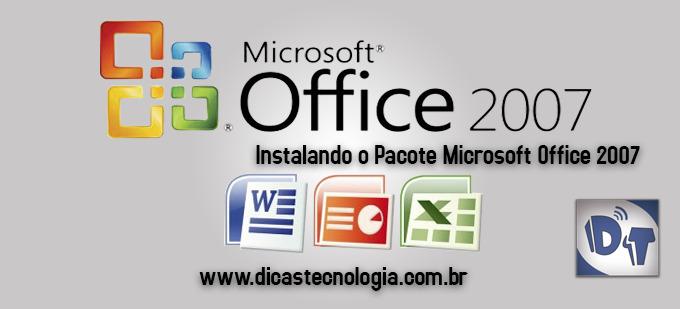 Office 2007 – Instalação Personalizada do Microsoft Office 2007