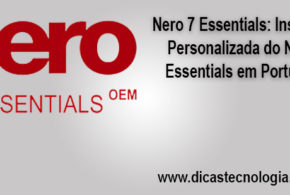 Nero 7 Essential: Instalação Personalizada do Nero 7 Essentials em Português!